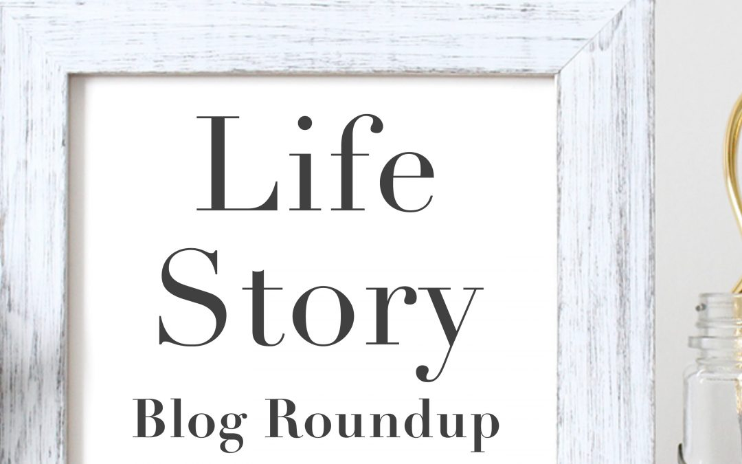 Life Story Blog Roundup – Week of Sept 27, 2019